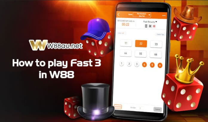 How to play Fast 3 in W88